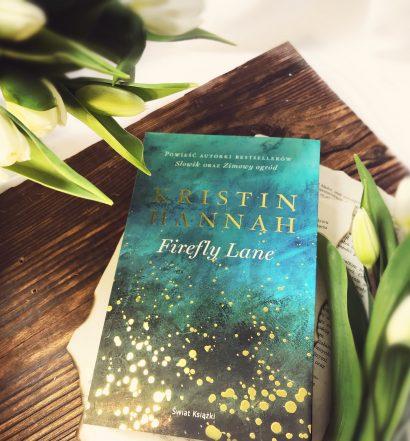 Firefly Lane, Kristin Hannah, Wydawnictwo Świat Książki, fot. Lady Pasja