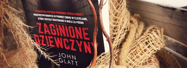 Zaginione dziewczyny, John Glatt, Wydawnictwo Filia, fot. Lady Pasja