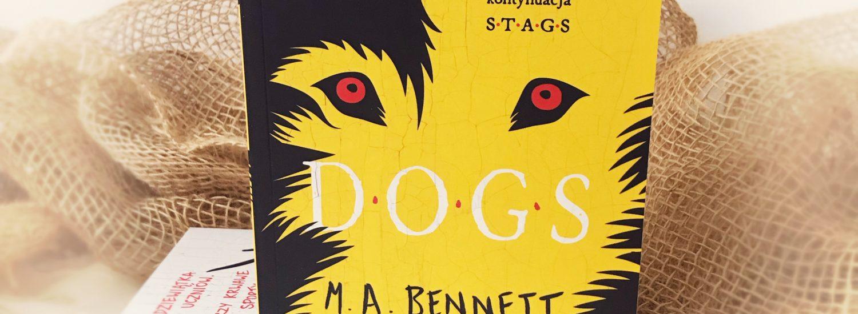 DOGS, M.A. Bennett, Media Rodzina, fot. Lady Pasja