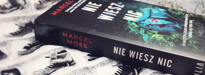 Nie wiesz nic, Marcel Moss, Wydawnictwo Filia, fot. Lady Pasja