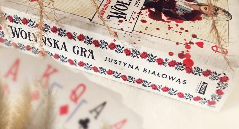 Wołyńska gra, Justyna Białowąs, Wydawnictwo Znak, fot. Lady Pasja