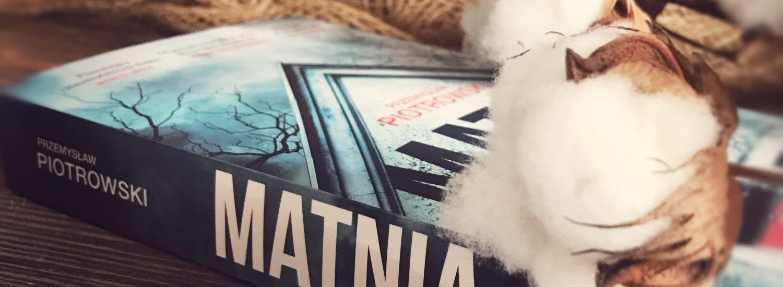 Matnia, Przemysław Piotrowski, Wydawnictwo Czarna Owca, fot. Lady Pasja